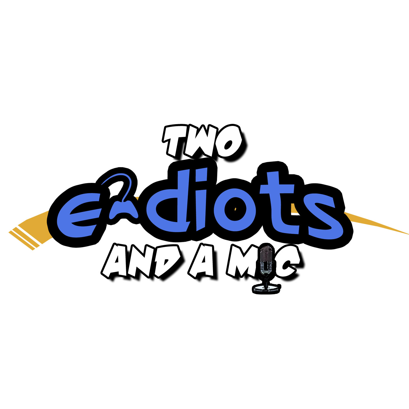 Two e-diots and a Mic